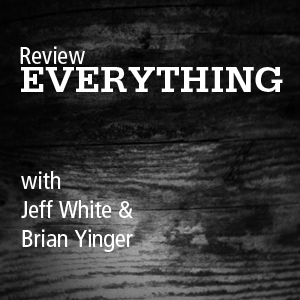 Review Everything