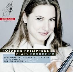 Rosanne Philippens Plays Prokofiev by Prokofiev ;   Rosanne Philippens ,   Sinfonieorchester St Gallen ,   Otto Tausk ,   Julien Quentin