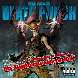 The Wrong Side of Heaven and the Righteous Side of Hell, Volume 2 by Five Finger Death Punch