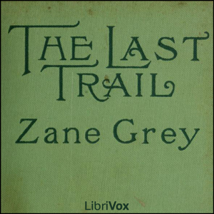 Last Trail(2572) by Zane Grey audiobook cover art image on Bookamo