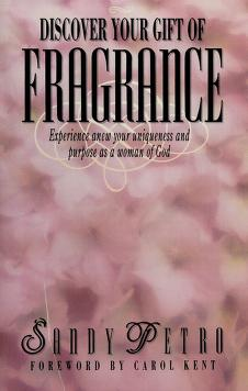 Cover of: Discover your gift of fragrance   Sandy Petro