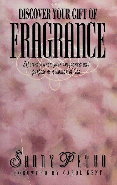 Discover your gift of fragrance by Sandy Petro
