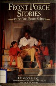Cover of: Front porch stories at the one-room school | Eleanora E. Tate