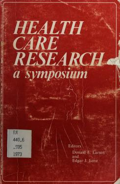 Cover of: Health care research   Symposium on Health Care Research Calgary, Alta. 1973.