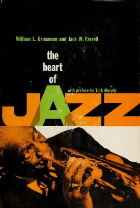 Cover of: The heart of jazz | William L. Grossman