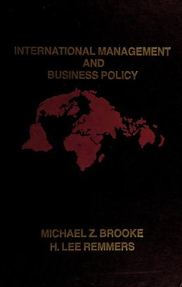 Cover of: International management and business policy | text and selected readings written and edited by Michael Z. Brooke and H. Lee Remmers.