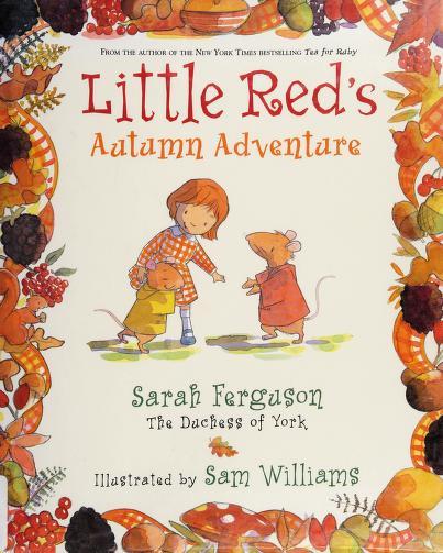 Little Red's autumn adventure by Sarah Mountbatten-Windsor Duchess of York