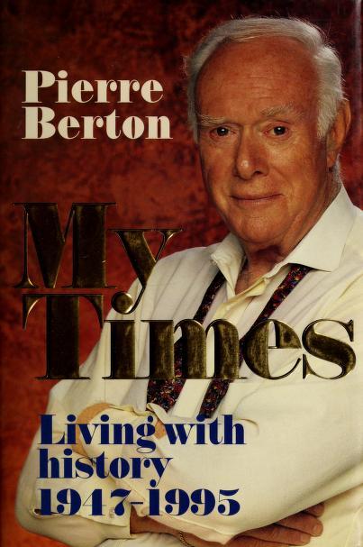 My times by Pierre Berton