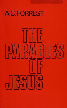 Cover of: The parables of Jesus | A. C. Forrest