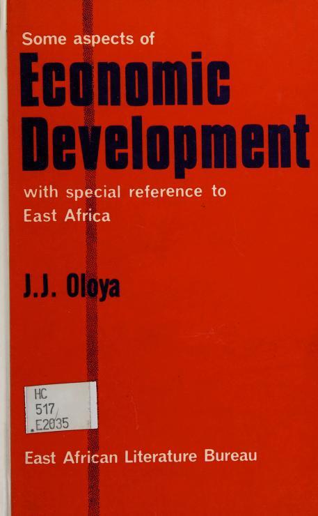 Some aspects of economic development by J. J. Oloya