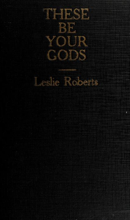 These be your gods by Roberts, Leslie