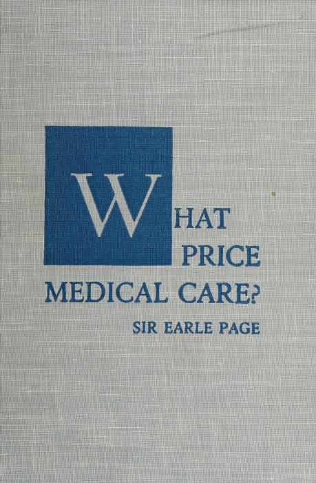 What price medical care? by Page, Earle Sir