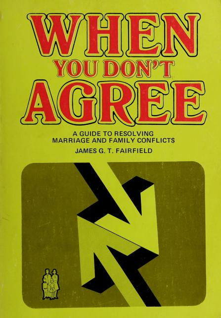 When you don't agree by James G. T. Fairfield