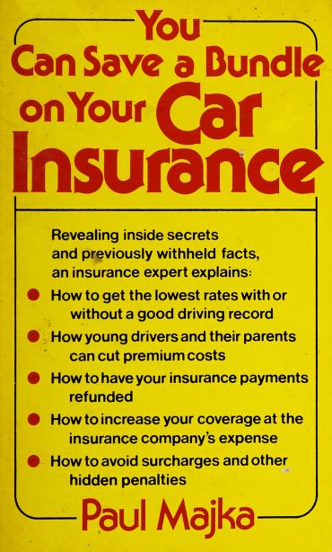 You can save a bundle on your car insurance by Paul Majka