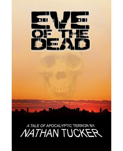 Eve of the Dead by Nathan Tucker
