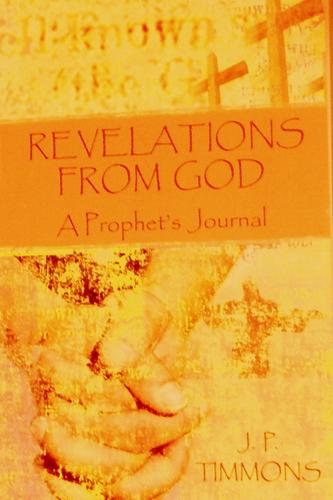 Revelations From God by JP Timmons