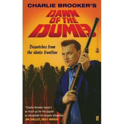 Charlie Brooker's Dawn of the Dumb by Charlie Brooker