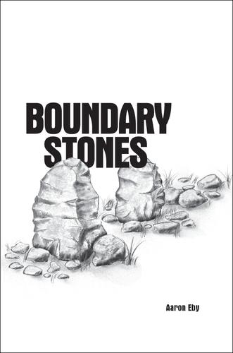 Boundary Stones by Eby, Aaron